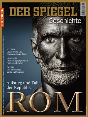 ''Der Spiegel. Geschichte'', № 05 (2015). Rom: Aufstieg und Fall der Republik