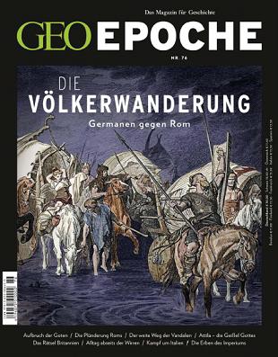 ''GEO Epoche'', № 76 (2015). Die Völkerwanderung: Germanen gegen Rom