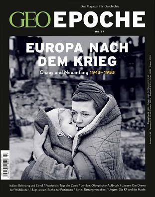 ''GEO Epoche'', № 77 (2016). Europa nach dem Krieg: Chaos und Neuanfang 1943-1953