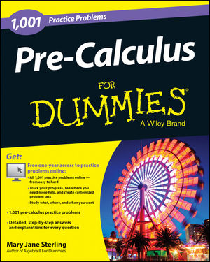 1,001 Pre-Calculus Practice Problems For Dummies®
