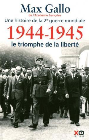 1944-1945 - Le triomphe de la liberté