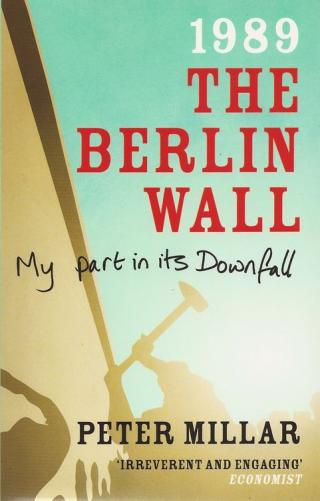 1989 The Berlin Wall [My Part in Its Downfall]