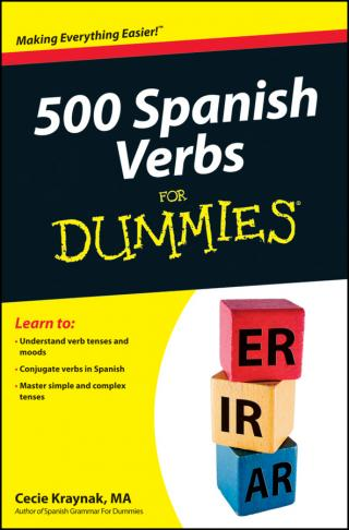 500 Spanish Verbs For Dummies®
