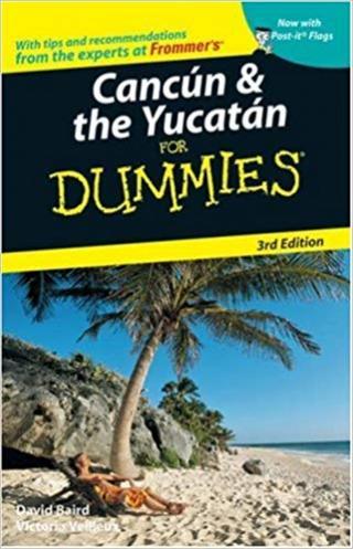 Cancún & the Yucatán For Dummies® [3d Edition]