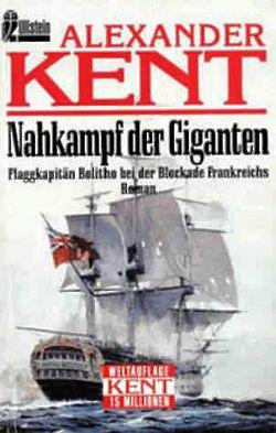 Nahkampf der Giganten: Flaggkapitän Bolitho bei der Blockade Frankreichs