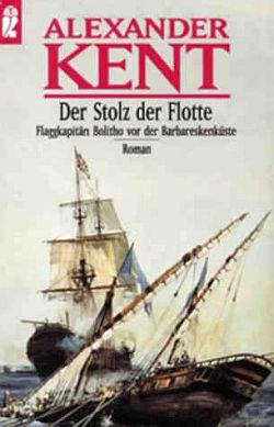 Der Stolz der Flotte: Flaggkapitän Bolitho vor der Barbareskenküste