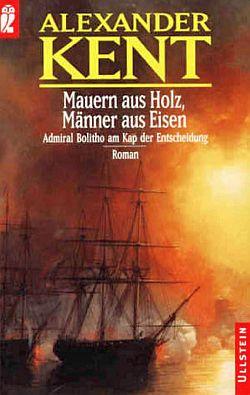 Mauern aus Holz, Männer aus Eisen: Admiral Bolitho am Kap der Entscheidung