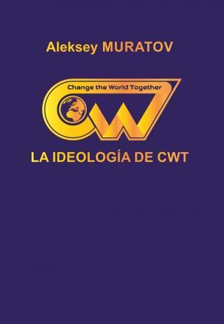 LA IDEOLOGÍA DE CWT