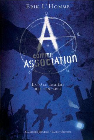 A Comme Association T1 - La pâle lumière des ténèbres