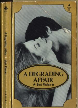 A degrading affair
