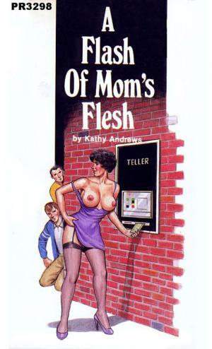 A flash of Mom's flesh