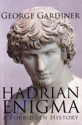 A Forbidden History.The Hadrian enigma