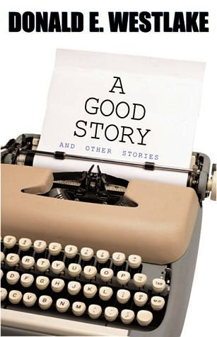 A Good Story and Other Stories