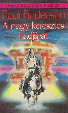 A nagy keresztes hadjárat [The High Crusade - hu]
