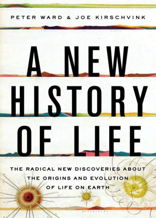A New History of Life: The Radical New Discoveries about the Origins and Evolution of Life on Earth