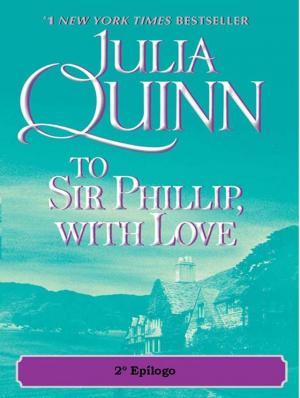 A Sir Phillip, con Amor 2º Epílogo