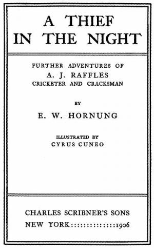 A Thief in the Night. Further adventures of A. J. Raffles, Cricketer and Cracksman