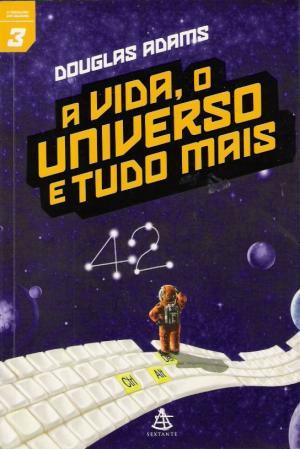 A Vida , O Universo e Tudo Mais