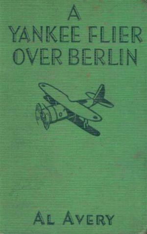 A Yankee Flier over Berlin