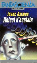 Abissi d'acciaio [The Caves of Steel - it]