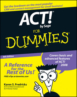 ACT!® by Sage For Dummies® [9th Edition]