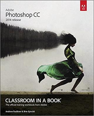 Adobe Photoshop CC Classroom in a Book® (2014 release) [The official training workbook from Adobe]