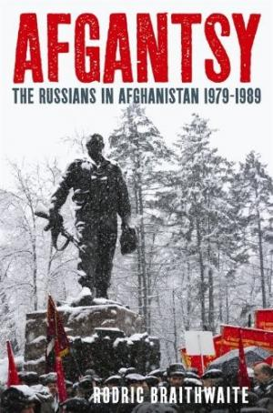 Afgantsy [The Russians in Afghanistan 1979–1989]