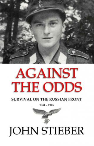 Against the Odds: Survival on the Russian Front 1944-1945 [2nd Edition]