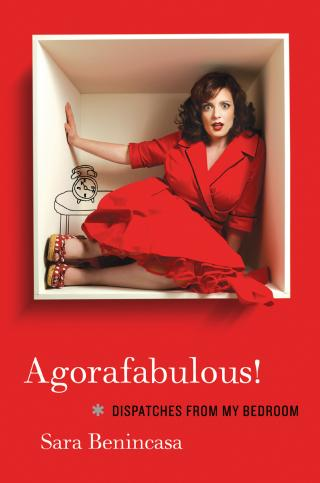 Agorafabulous! [Dispatches from My Bedroom]