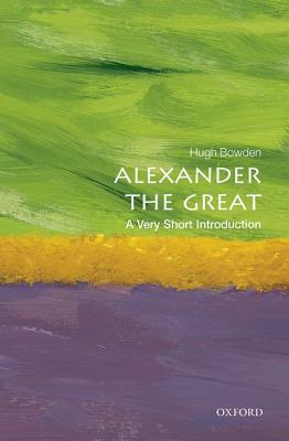 Alexander the Great [A Very Short Introduction]