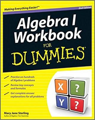 Algebra I Workbook For Dummies® [2nd Edition]