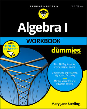 Algebra I Workbook For Dummies® [3rd Edition]