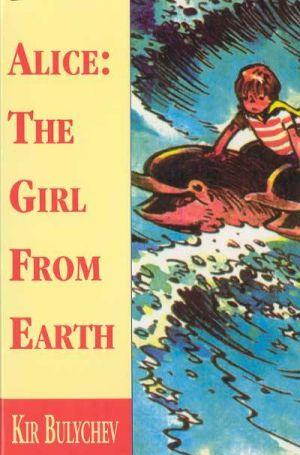 Alice: The Girl From Earth