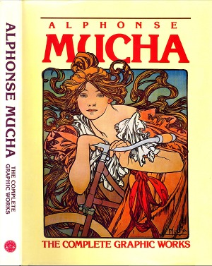 Alphonse Mucha: The complete grafic works