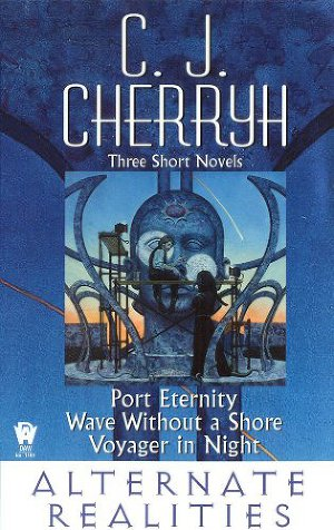 Alternate Realities (Port Eternity; Wave without a Shore; Voyager in Night)