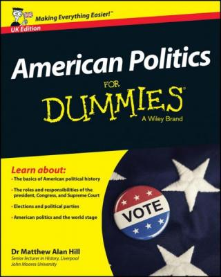American Politics For Dummies® [UK Edition]