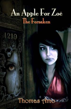 An Apple for Zoë: Book One ~ The Forsaken