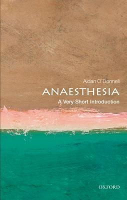 Anaesthesia [A Very Short Introduction]