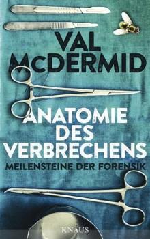 Anatomie des Verbrechens: Meilensteine der Forensik [DE]