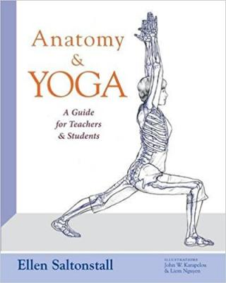 Anatomy and Yoga: A Guide for Teachers and Students
