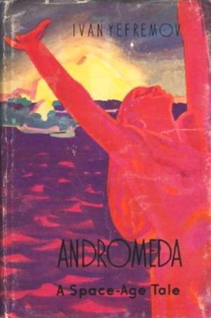Andromeda (A Space-Age Tale) [Туманность Андромеды - en]