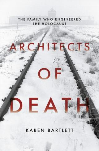 Architects of Death: The Family Who Engineered the Holocaust