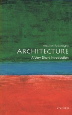 Architecture [A Very Short Introduction]