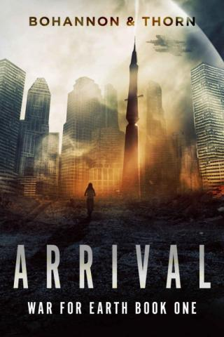 Arrival: A Post-Apocalyptic Thriller