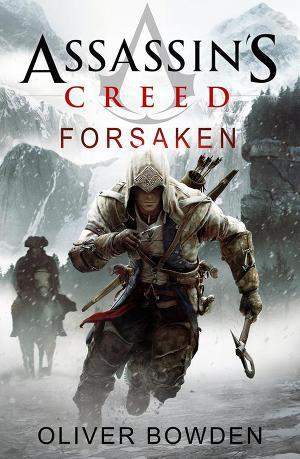 Assassin's creed: forsaken (Кредо убийцы : покинутый)