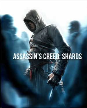 Assassin's Creed: Shards (СИ)