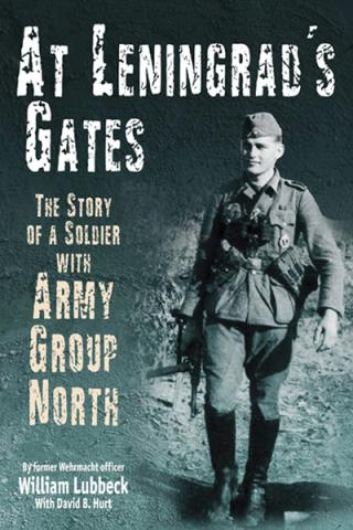 At Leningrad's Gates. The Combat Memoirs of a Soldier with Army Group North