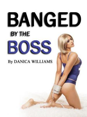 Banged By The Boss