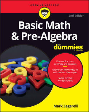 Basic Math & Pre-Algebra For Dummies® [2nd Edition]