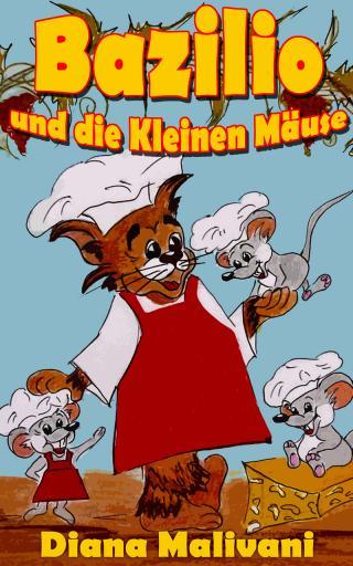Bazilio und die Kleinen Mäuse